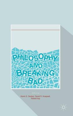 Philosophy and Breaking Bad (Hardback)