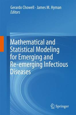 Mathematical and Statistical Modeling for Emerging and Re-emerging Infectious Diseases (Hardback)
