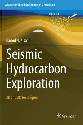 Seismic Hydrocarbon Exploration: 2D and 3D Techniques - Advances in Oil and Gas Exploration & Production (Hardback)