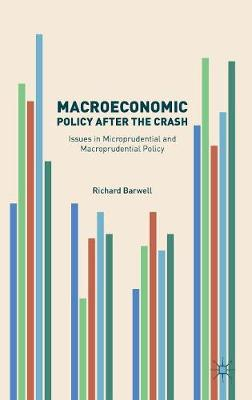 Macroeconomic Policy after the Crash: Issues in Microprudential and Macroprudential Policy (Hardback)