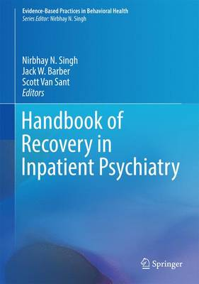 Handbook of Recovery in Inpatient Psychiatry - Evidence-Based Practices in Behavioral Health (Hardback)