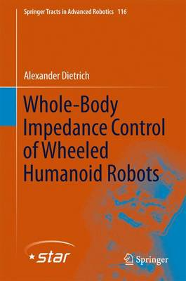 Whole-Body Impedance Control of Wheeled Humanoid Robots - Springer Tracts in Advanced Robotics 116 (Hardback)