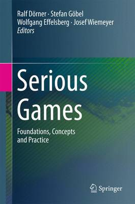 Serious Games: Foundations, Concepts and Practice (Hardback)