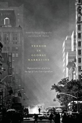 Terror in Global Narrative: Representations of 9/11 in the Age of Late-Late Capitalism (Hardback)