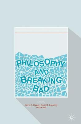 Philosophy and Breaking Bad (Paperback)
