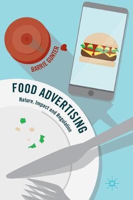 Food Advertising: Nature, Impact and Regulation (Hardback)