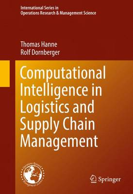Computational Intelligence in Logistics and Supply Chain Management - International Series in Operations Research & Management Science 244 (Hardback)