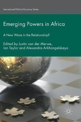 Emerging Powers in Africa: A New Wave in the Relationship? - International Political Economy Series (Hardback)