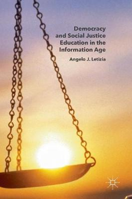 Democracy and Social Justice Education in the Information Age (Hardback)