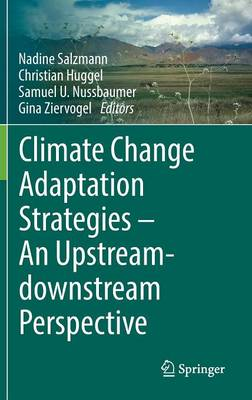 Climate Change Adaptation Strategies - An Upstream-downstream Perspective (Hardback)