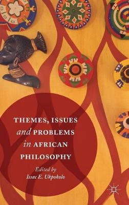 Themes, Issues and Problems in African Philosophy (Hardback)