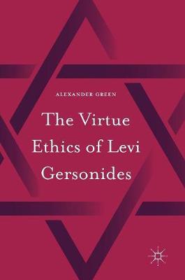 The Virtue Ethics of Levi Gersonides (Hardback)