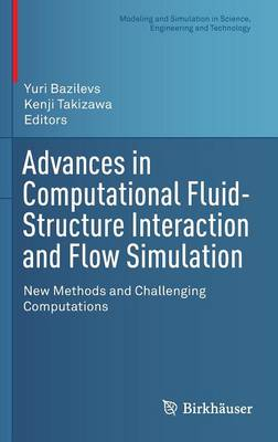 Advances in Computational Fluid-Structure Interaction and Flow Simulation: New Methods and Challenging Computations - Modeling and Simulation in Science, Engineering and Technology (Hardback)