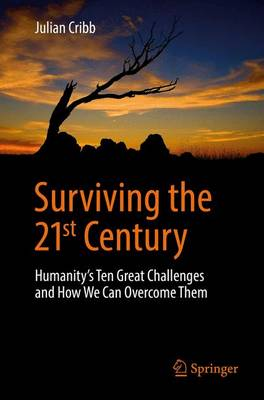 Surviving the 21st Century: Humanity's Ten Great Challenges and How We Can Overcome Them (Paperback)