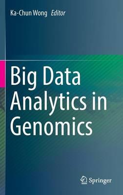 Big Data Analytics in Genomics (Hardback)