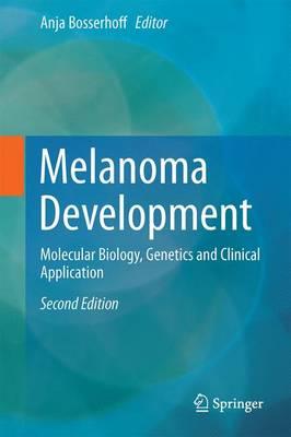 Melanoma Development: Molecular Biology, Genetics and Clinical Application (Hardback)