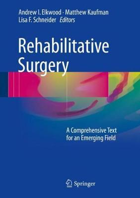 Rehabilitative Surgery: A Comprehensive Text for an Emerging Field (Hardback)