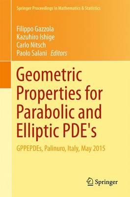 Geometric Properties for Parabolic and Elliptic PDE's: GPPEPDEs, Palinuro, Italy, May 2015 - Springer Proceedings in Mathematics & Statistics 176 (Hardback)