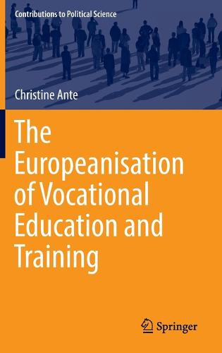 The Europeanisation of Vocational Education and Training - Contributions to Political Science (Hardback)