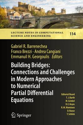 Building Bridges: Connections and Challenges in Modern Approaches to Numerical Partial Differential Equations - Lecture Notes in Computational Science and Engineering 114 (Hardback)