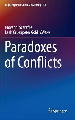 Paradoxes of Conflicts - Logic, Argumentation & Reasoning 12 (Hardback)