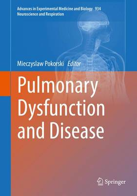 Pulmonary Dysfunction and Disease - Advances in Experimental Medicine and Biology 934 (Hardback)