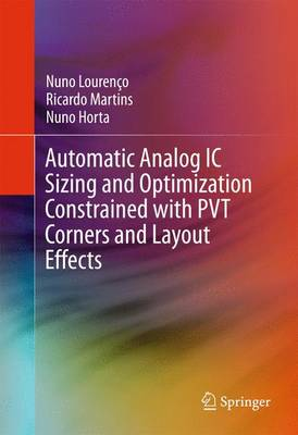 Automatic Analog IC Sizing and Optimization Constrained with PVT Corners and Layout Effects (Hardback)