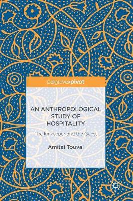 An Anthropological Study of Hospitality: The Innkeeper and the Guest (Hardback)