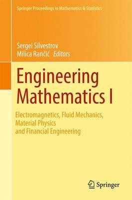 Engineering Mathematics I: Electromagnetics, Fluid Mechanics, Material Physics and Financial Engineering - Springer Proceedings in Mathematics & Statistics 178 (Hardback)