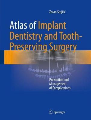 Atlas of Implant Dentistry and Tooth-Preserving Surgery: Prevention and Management of Complications (Hardback)