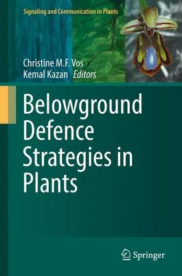 Belowground Defence Strategies in Plants - Signaling and Communication in Plants (Hardback)