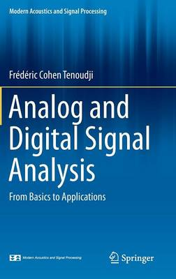Analog and Digital Signal Analysis 2017: From Basics to Applications - Modern Acoustics and Signal Processing (Hardback)