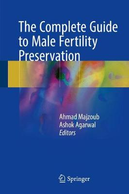 The Complete Guide to Male Fertility Preservation (Hardback)