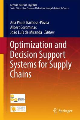 Optimization and Decision Support Systems for Supply Chains - Lecture Notes in Logistics (Hardback)