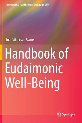 Handbook of Eudaimonic Well-Being - International Handbooks of Quality-of-Life (Hardback)