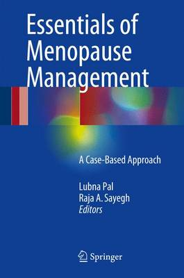 Essentials of Menopause Management: A Case-Based Approach (Hardback)