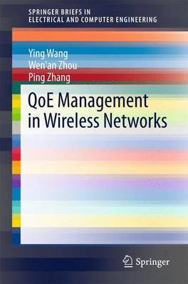 QoE Management in Wireless Networks - SpringerBriefs in Electrical and Computer Engineering (Paperback)