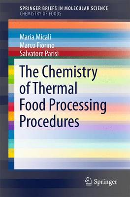 The Chemistry of Thermal Food Processing Procedures - SpringerBriefs in Molecular Science (Paperback)