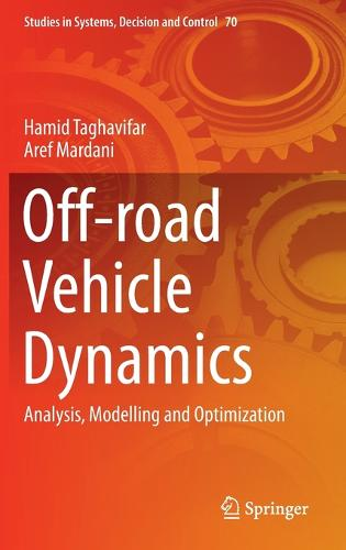 Off-road Vehicle Dynamics: Analysis, Modelling and Optimization - Studies in Systems, Decision and Control 70 (Hardback)