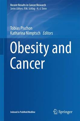 Obesity and Cancer - Recent Results in Cancer Research 208 (Hardback)