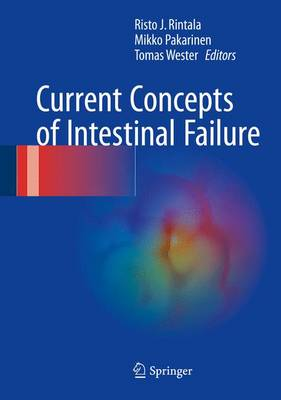 Current Concepts of Intestinal Failure (Hardback)