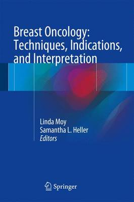 Breast Oncology: Techniques, Indications, and Interpretation (Hardback)