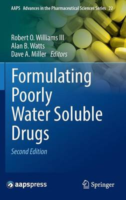 Formulating Poorly Water Soluble Drugs - AAPS Advances in the Pharmaceutical Sciences Series 22 (Hardback)