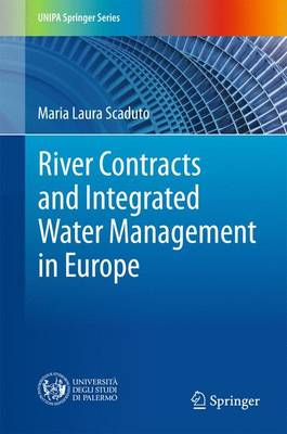 River Contracts and Integrated Water Management in Europe - UNIPA Springer Series (Hardback)