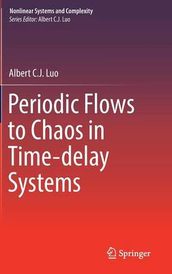 Periodic Flows to Chaos in Time-delay Systems - Nonlinear Systems and Complexity 16 (Hardback)