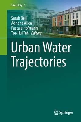 Urban Water Trajectories - Future City 6 (Hardback)