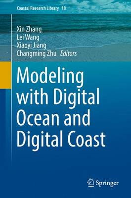 Modeling with Digital Ocean and Digital Coast - Coastal Research Library 18 (Hardback)