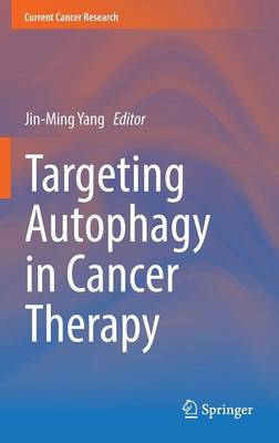 Targeting Autophagy in Cancer Therapy - Current Cancer Research (Hardback)