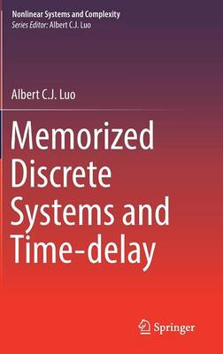 Memorized Discrete Systems and Time-delay - Nonlinear Systems and Complexity 17 (Hardback)