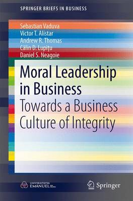 Moral Leadership in Business: Towards a Business Culture of Integrity - SpringerBriefs in Business (Paperback)